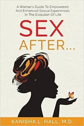 Sex After Dr Kanisha L Hall